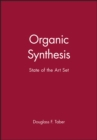 Organic Synthesis : State of the Art Set - Book