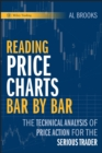 Reading Price Charts Bar by Bar : The Technical Analysis of Price Action for the Serious Trader - Book