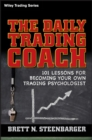 The Daily Trading Coach : 101 Lessons for Becoming Your Own Trading Psychologist - eBook