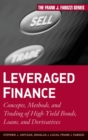 Leveraged Finance : Concepts, Methods, and Trading of High-Yield Bonds, Loans, and Derivatives - Book