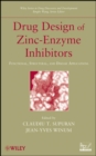 Drug Design of Zinc-Enzyme Inhibitors : Functional, Structural, and Disease Applications - eBook