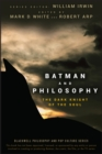 Batman and Philosophy : The Dark Knight of the Soul - eBook