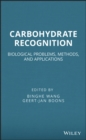 Carbohydrate Recognition : Biological Problems, Methods, and Applications - Book