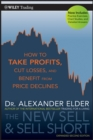 The New Sell and Sell Short : How To Take Profits, Cut Losses, and Benefit From Price Declines - Book