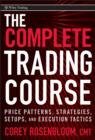 The Complete Trading Course : Price Patterns, Strategies, Setups, and Execution Tactics - eBook