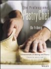 The Professional Pastry Chef : Fundamentals of Baking and Pastry - Book