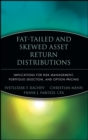 Fat-Tailed and Skewed Asset Return Distributions : Implications for Risk Management, Portfolio Selection, and Option Pricing - Book