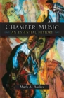 Chamber Music : An Essential History - Book