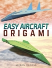 Easy Aircraft Origami : 14 Cool Paper Projects Take Flight - Book