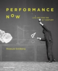 Performance Now : Live Art for the 21st Century - Book