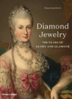 Diamond Jewelry : 700 Years of Glory and Glamour - Book