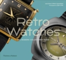 Retro Watches : The Modern Collector's Guide - Book