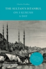 The Sultan's Istanbul on Five Kurush a Day - Book
