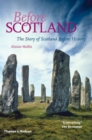 Before Scotland : The Story of Scotland Before History - Book