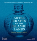Arts & Crafts of the Islamic Lands : Principles * Materials * Practice - Book