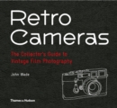 Retro Cameras : The Collector's Guide to Vintage Film Photography - Book