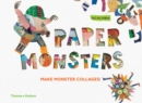 Paper Monsters : Make Monster Collages! - Book