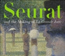 Seurat and the Making of La Grande Jatte - Book