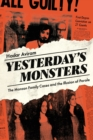 Yesterday's Monsters : The Manson Family Cases and the Illusion of Parole - Book