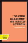 The German Enlightenment and the Rise of Historicism - Book