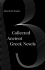 Collected Ancient Greek Novels - Book