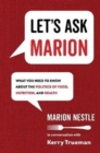 Let's Ask Marion : What You Need to Know about the Politics of Food, Nutrition, and Health - Book
