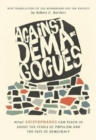 Against Demagogues : What Aristophanes Can Teach Us about the Perils of Populism and the Fate of Democracy, New Translations of the Acharnians and the Knights - Book