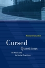 Cursed Questions : On Music and Its Social Practices - Book