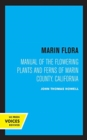 Marin Flora : Manual of the Flowering Plants and Ferns of Marin County, California - Book