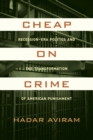 Cheap on Crime : Recession-Era Politics and the Transformation of American Punishment - eBook