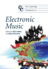 The Cambridge Companion to Electronic Music - Book