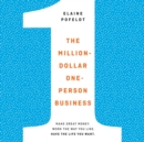 The Million-Dollar, One-Person Business : Make Great Money. Work the Way You Like. Have the Life You Want. - eAudiobook