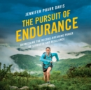 The Pursuit of Endurance : Harnessing the Record-Breaking Power of Strength and Resilience - eAudiobook