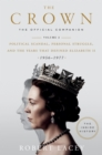 The Crown: The Official Companion, Volume 2 : Political Scandal, Personal Struggle, and the Years that Defined Elizabeth II (1956-1977) - eBook