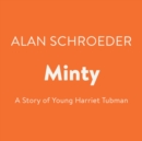 Minty : A Story of Young Harriet Tubman - eAudiobook