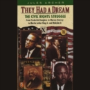 They Had a Dream : The Civil Rights Struggle from Frederick Douglass...MalcolmX - eAudiobook