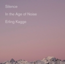 Silence : In the Age of Noise - eAudiobook