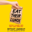 Eat Their Lunch : Winning Customers Away from Your Competition - eAudiobook