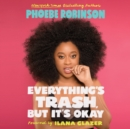 Everything's Trash, But It's Okay - eAudiobook