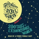 Good Night Stories for Rebel Girls, Books 1-2 : 200 Tales of Extraordinary Women - eAudiobook