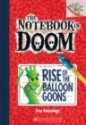 Rise of the Balloon Goons: A Branches Book (The Notebook of Doom #1) - Book