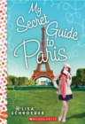 My Secret Guide to Paris: A Wish Novel - Book