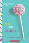 Cake Pop Crush: A Wish Novel - Book