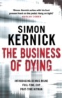 The Business of Dying : (Dennis Milne 1) - Book