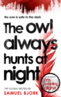 The Owl Always Hunts at Night : (Munch and Kruger Book 2) - Book