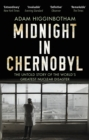 Midnight in Chernobyl : The Untold Story of the World's Greatest Nuclear Disaster - Book