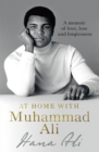 At Home with Muhammad Ali : A Memoir of Love, Loss and Forgiveness - Book