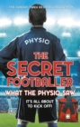 The Secret Footballer : What the Physio Saw... - Book