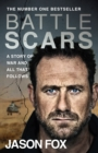 Battle Scars : A Story of War and All That Follows - Book