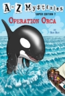 A To Z Mysteries Super Edition #7 : Operation Orca - Book
